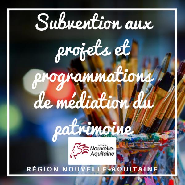 Subvention aux projets et programmations de médiation du patrimoine - Nouvelle Aquitaine