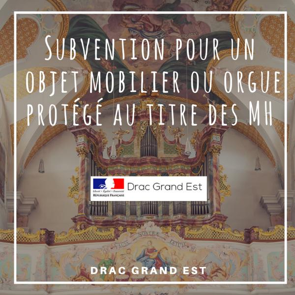 Objet mobilier ou orgue protégé au titre des Monuments historiques - Grand Est