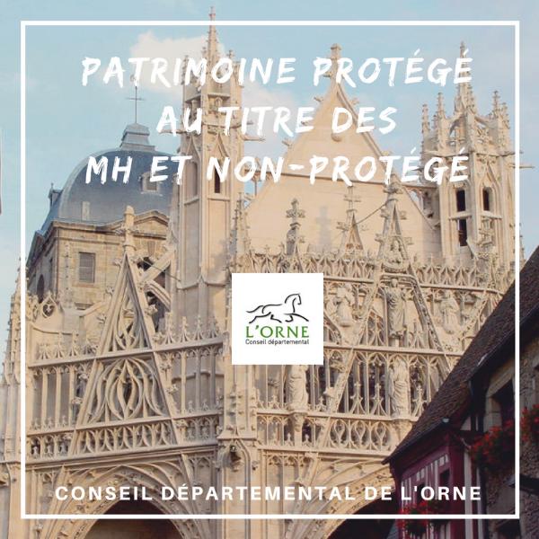 Patrimoine protégé au titre des Monuments historiques et non-protégé - Orne