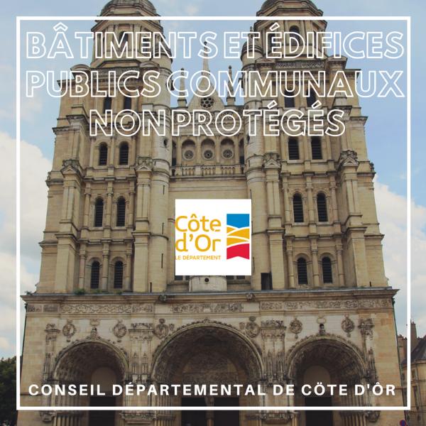 Bâtiments et édifices publics communaux non protégés - Côte-d'or