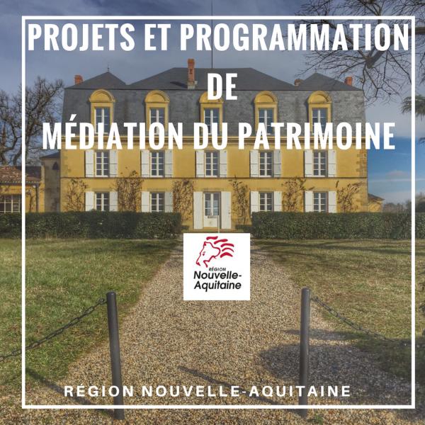 Projets et programmations de médiation du patrimoine - Nouvelle Aquitaine