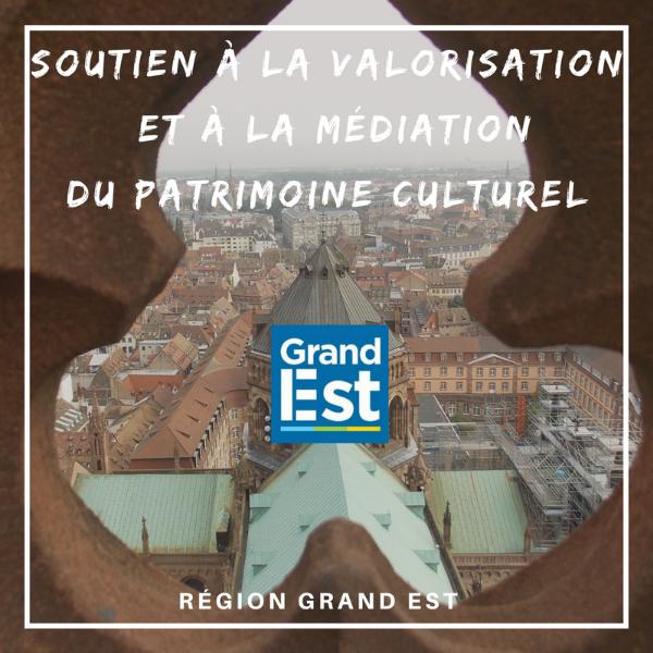 Soutien à la valorisation et à la médiation du patrimoine culturel - Grand Est