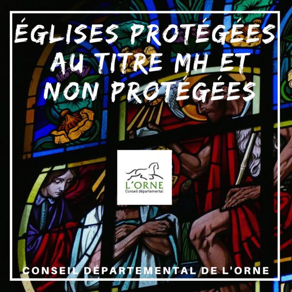 Églises protégées au titre des Monuments historiques et non protégées - Orne