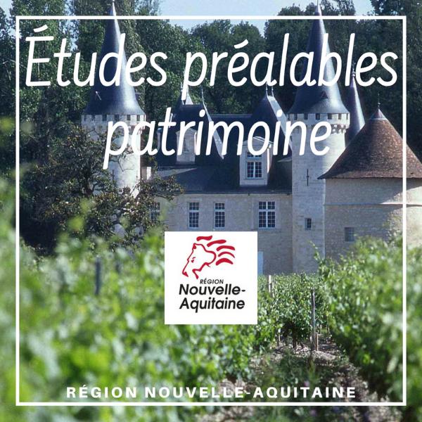 Études préalables pour les opérations globales de valorisation de sites patrimoniaux - Nouvelle Aquitaine