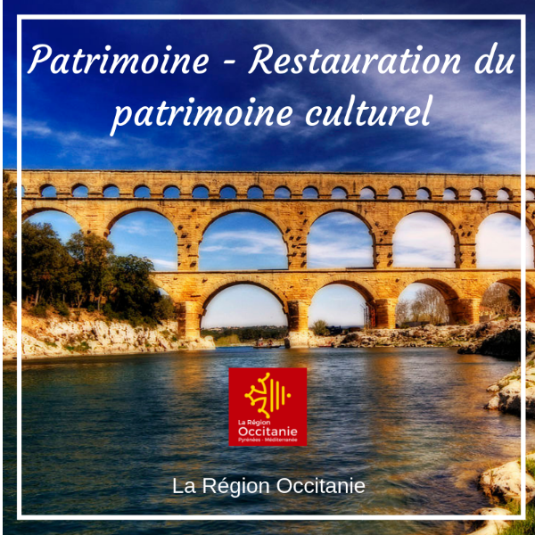Patrimoine - Restauration du patrimoine culturel - Occitanie