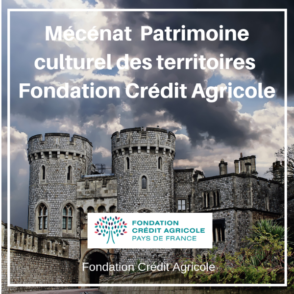 Mécénat en faveur du patrimoine culturel des territoires - Fondation Crédit Agricole