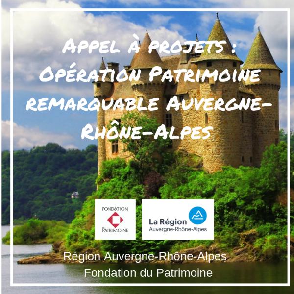 Appel à projets : Opération Patrimoine Remarquable Auvergne-Rhône-Alpes