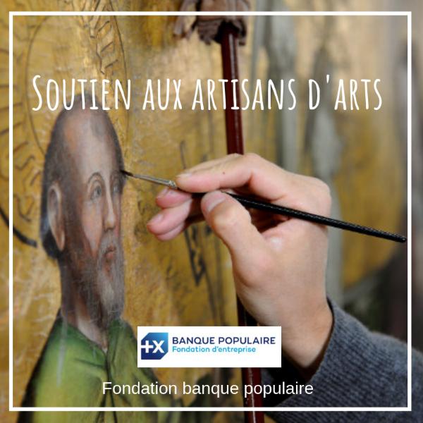 Soutien aux artisans d'arts - Fondation Banque Populaire